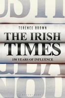 Brown, Terence - The Irish Times: 150 Years of Influence - 9781472919069 - 9781472919069