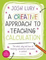 Lury, Josh - A Creative Approach to Teaching Calculation - 9781472919472 - V9781472919472