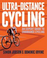 Jobson, Simon, Irvine, Dominic - Ultra-Distance Cycling: An Expert Guide to Endurance Cycling - 9781472919878 - V9781472919878