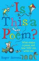 Stevens, Roger - Is This a Poem?: What Makes a Poem, and How You Can Write One - 9781472920010 - V9781472920010
