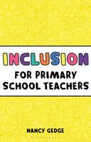 Gedge, Nancy - Inclusion for Primary School Teachers (Outstanding Teaching) - 9781472921147 - V9781472921147