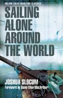 Slocum, Joshua - Sailing Alone Around the World (Adlard Coles Maritime Classics) - 9781472921918 - V9781472921918