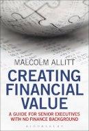 Allitt, Malcolm - Creating Financial Value - 9781472922717 - V9781472922717