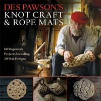 Pawson, Des - Des Pawson's Knot Craft and Rope Mats: 60 Ropework Projects Including 20 Mat Designs - 9781472922786 - V9781472922786