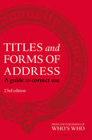 Bloomsbury - Titles and Forms of Address: A Guide to Correct Use - 9781472924339 - V9781472924339
