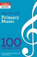 A&C Black - 100 Ideas for Primary Teachers: Making Musical Schools - 9781472927385 - V9781472927385