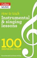 A&C Black - 100 Ideas for Music: Instrumental & Singing Teaching - 9781472927392 - V9781472927392