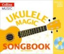 A&C Black - Ukulele Magic – Ukulele Magic Songbook - 9781472929198 - V9781472929198