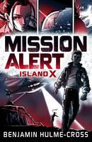 Hulme-Cross, Benjamin - Mission Alert: Island X - 9781472929563 - V9781472929563