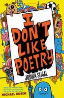Seigal, Joshua - I Don't Like Poetry - 9781472930033 - V9781472930033