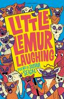 Seigal, Joshua - Little Lemur Laughing - 9781472930040 - V9781472930040