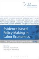 Klaus Zimmermann and Alexander Kritikos - Evidence-based Policy Making in Labor Economics: The IZA World of Labor Guide 2016 - 9781472932624 - V9781472932624