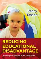 Tassoni, Penny - Reducing Educational Disadvantage: A Strategic Approach in the Early Years - 9781472932990 - V9781472932990
