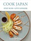 Hashimoto, Reiko - Cook Japan, Stay Slim, Live Longer - 9781472933232 - V9781472933232