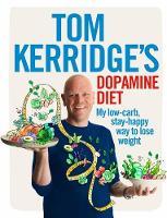Kerridge, Tom - Tom Kerridge's Dopamine Diet: My low-carb, stay-happy way to lose weight - 9781472935410 - V9781472935410