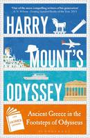 Mount, Harry - Harry Mount's Odyssey: Ancient Greece in the Footsteps of Odysseus - 9781472935960 - V9781472935960