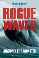 Olagnon, Michel - Rogue Waves: Anatomy of a Monster - 9781472936219 - V9781472936219