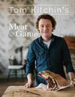 Kitchin, Tom - Tom Kitchin's Meat and Game - 9781472937803 - V9781472937803