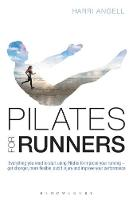 Angell, Harri - Pilates for Runners: Everything you need to start using Pilates to improve your running - get stronger, more flexible, avoid injury and improve your performance - 9781472938008 - V9781472938008