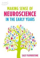 Featherstone, Sally - Making Sense of Neuroscience in the Early Years - 9781472938312 - V9781472938312