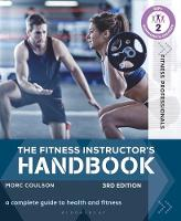 Morc Coulson - The Fitness Instructor's Handbook: A Complete Guide to Health and Fitness (Fitness Professionals) - 9781472939043 - V9781472939043