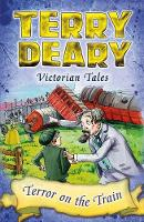 Deary, Terry - Terror on the Train (Victorian Tales) - 9781472939371 - V9781472939371