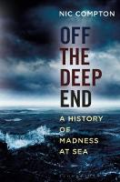 Compton, Nic - Off the Deep End: A History of Madness at Sea - 9781472941121 - V9781472941121