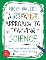 Waller, Nicky - A Creative Approach to Teaching Science - 9781472941725 - V9781472941725