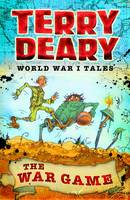 Deary, Terry - The War Game (World War I Tales) - 9781472941961 - V9781472941961