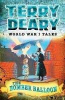 Deary, Terry - The Bomber Balloon (World War I Tales) - 9781472941992 - V9781472941992