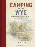 Baker, S. K. - Camping on the Wye - 9781472945181 - V9781472945181
