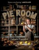 Franklin, Calum - The Pie Room: 80 achievable and show-stopping pies and sides for pie lovers everywhere - 9781472973610 - 9781472973610