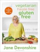 Devonshire, Jane - Vegetarian Hassle Free, Gluten Free - 9781472974426 - 9781472974426