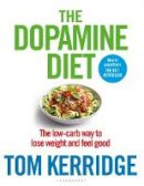 Kerridge, Tom - The Dopamine Diet - 9781472988515 - 9781472988515