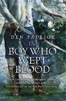 Patrick, Den - The Boy Who Wept Blood (The Erebus Sequence) - 9781473200029 - V9781473200029