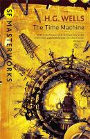 Wells, H.G. - The Time Machine (S.F. MASTERWORKS) - 9781473217973 - V9781473217973