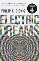 Dick, Philip K. - Philip K. Dick's Electric Dreams: Volume 1 - 9781473223288 - 9781473223288