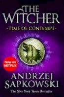 Sapkowski, Andrzej - Time of Contempt: Witcher 2 – Now a major Netflix show (The Witcher) - 9781473231092 - 9781473231092