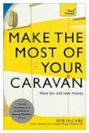 McCabe, Rob - Yeach Yourself Make the Most of Your Caravan (Teach Yourself) - 9781473600003 - V9781473600003