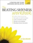 Michelli, Dena - The Beating Shyness Workbook: A Teach Yourself Guide - 9781473600300 - V9781473600300