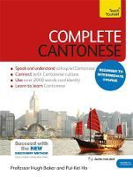 Baker, Hugh; Pui-Kei, Ho - Complete Cantonese Beginner to Intermediate Course - 9781473600829 - V9781473600829