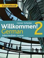 Coggle, Paul, Schneke, Heiner - Willkommen! 2 German Intermediate course - 9781473601390 - V9781473601390