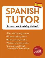 Howkins, Angela; Kattan-Ibarra, Juan - Spanish Tutor: Grammar and Vocabulary Workbook - 9781473602373 - V9781473602373