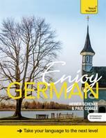 Schenke, Heiner, Coggle, Paul - Enjoy German: An Intermediate Teach Yourself Program with Workbook and Audio CD - 9781473602977 - V9781473602977