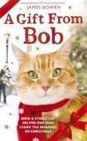 Bowen, James - A Gift from Bob - 9781473605787 - V9781473605787