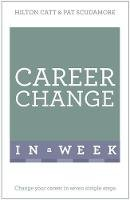 Catt, Hilton - Change Your Career in a Week: Teach Yourself - 9781473607705 - V9781473607705