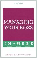 Mann, Sandi - Managing Your Boss in a Week: Teach Yourself - 9781473607873 - V9781473607873