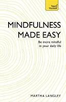 Langley, Martha - Mindfulness Made Easy: Teach Yourself - 9781473607880 - V9781473607880