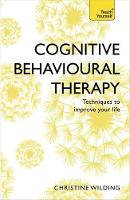Wilding, Christine - Cognitive Behavioural Therapy (CBT): Teach Yourself - 9781473607927 - V9781473607927