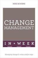 Bourne, Mike - Change Management in a Week - 9781473608535 - V9781473608535